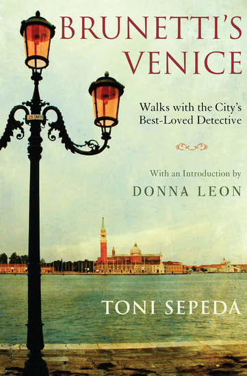 Brunetti's Venice - Walks with the City's Best-Loved Detective - cover