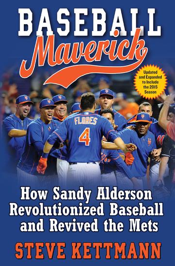 Baseball Maverick - How Sandy Alderson Revolutionized Baseball and Revived the Mets - cover