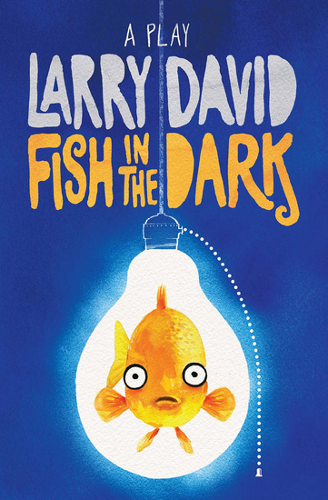 Fish in the Dark - A Play - cover