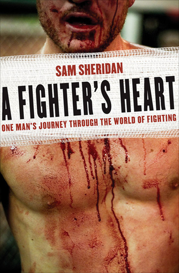 A Fighter's Heart - One Man's Journey Through the World of Fighting - cover