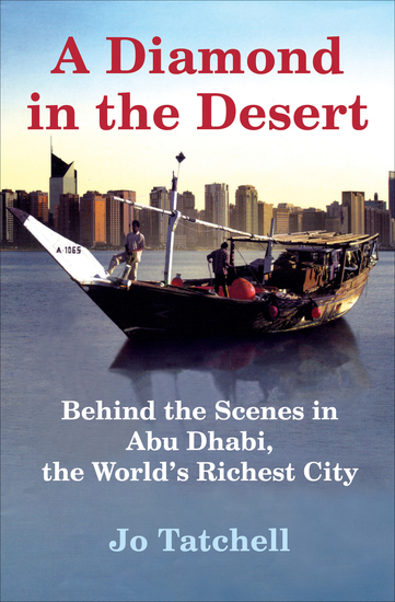 A Diamond in the Desert - Behind the Scenes in Abu Dhabi the World's Richest City - cover