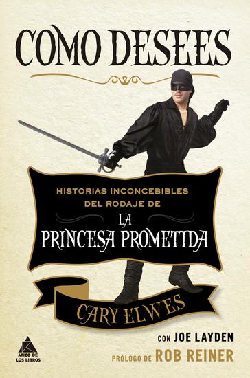 Como desees - Historias inconcebibles del rodaje de La princesa prometida - cover