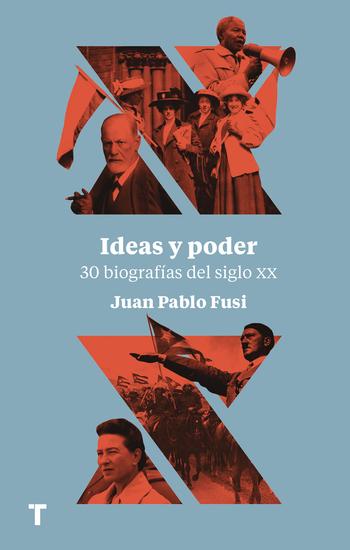 Ideas y poder - 30 biografías del siglo XX - cover
