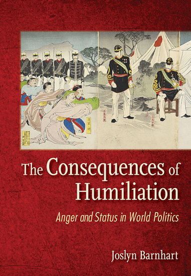 The Consequences of Humiliation - Anger and Status in World Politics - cover