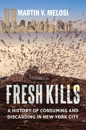 Fresh Kills - A History of Consuming and Discarding in New York City - cover