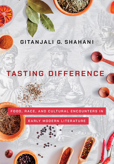 Tasting Difference - Food Race and Cultural Encounters in Early Modern Literature - cover