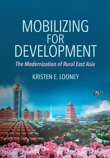 Mobilizing for Development - The Modernization of Rural East Asia - cover