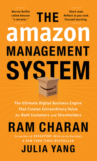 The Amazon Management System - The Ultimate Digital Business Engine That Creates Extraordinary Value for Both Customers and Shareholders - cover