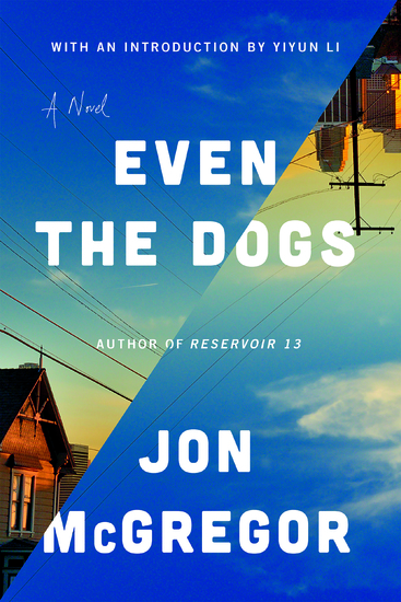 Even the Dogs - A Novel - cover