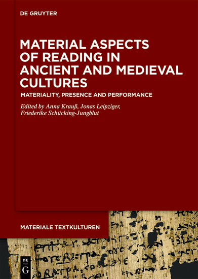 Material Aspects of Reading in Ancient and Medieval Cultures - Materiality Presence and Performance - cover