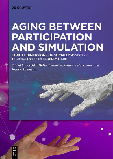 Aging between Participation and Simulation - Ethical Dimensions of Socially Assistive Technologies in Elderly Care - cover
