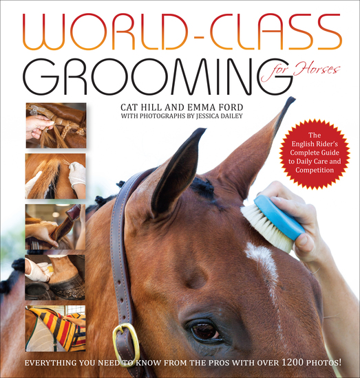 World-Class Grooming for Horses - The English Rider's Complete Guide to Daily Care and Competition - cover
