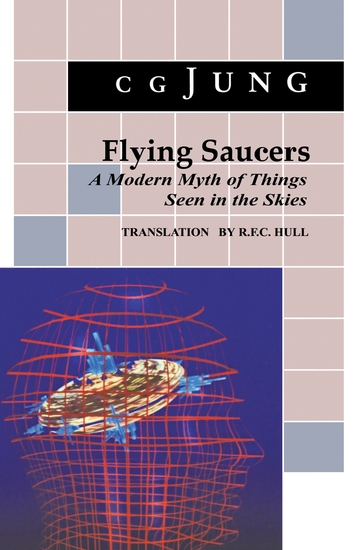 Flying Saucers - A Modern Myth of Things Seen in the Sky (From Vols 10 and 18 Collected Works) - cover