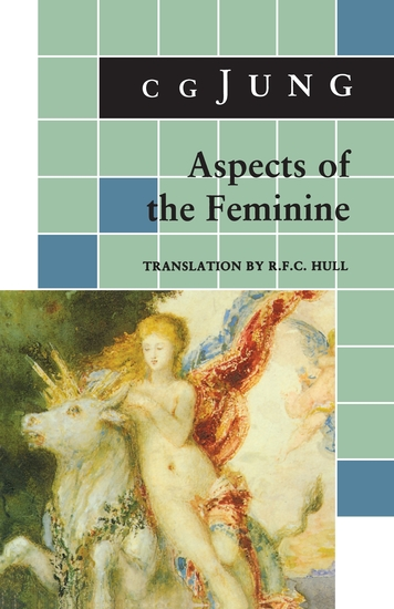Aspects of the Feminine - (From Volumes 6 7 9i 9ii 10 17 Collected Works) - cover