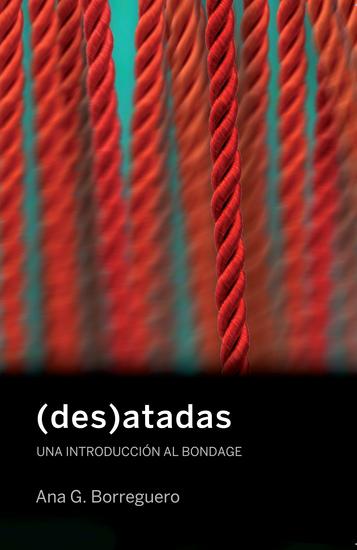 (des)atadas - Una introducción al bondage - cover