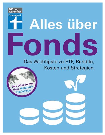 Alles über Fonds - Das Wichtigste zu ETF Rendite Kosten und Strategien - Für Einsteiger und Fortgeschrittene I Von Stiftung Warentest - cover