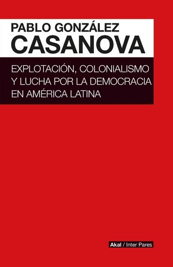 Explotación colonialismo y lucha por la democracia en América Latina - cover