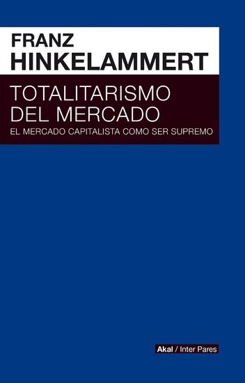 Totalitarismo del mercado - El mercado capitalista como ser supremo - cover