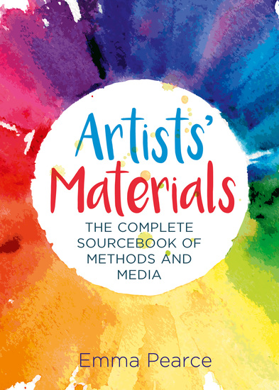 Artists' Materials - The Complete Source book of Methods and Media - cover