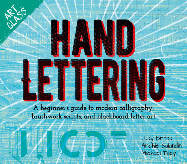 Art Class: Hand Lettering - A beginner's guide to modern calligraphy brushwork scripts and blackboard letter art - cover
