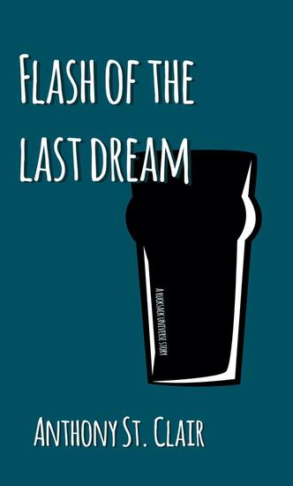 Flash of the Last Dream: A Rucksack Universe Story - Rucksack Universe - cover
