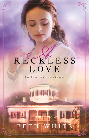 A Reckless Love (Daughtry House Book #3) - cover