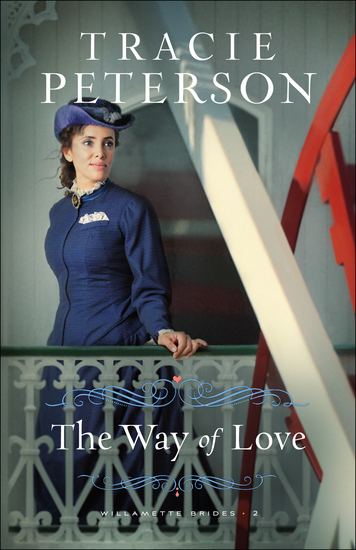 The Way of Love (Willamette Brides Book #2) - cover