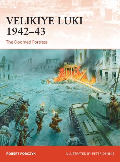 Velikiye Luki 1942–43 - The Doomed Fortress - cover