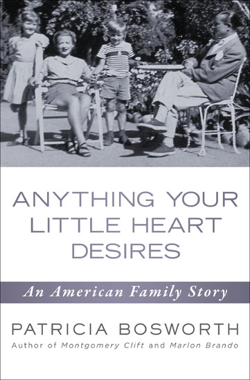 Anything Your Little Heart Desires - An American Family Story - cover