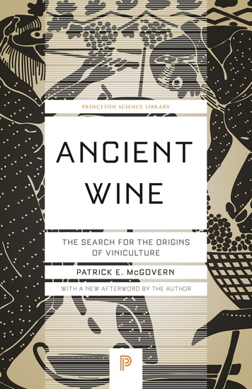 Ancient Wine - The Search for the Origins of Viniculture - cover