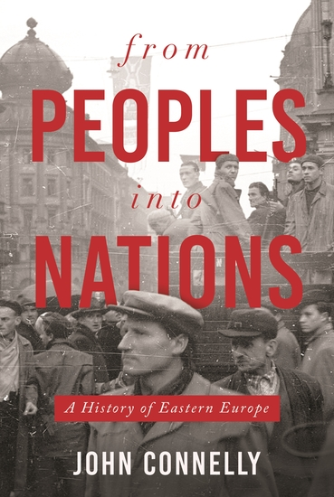 From Peoples into Nations - A History of Eastern Europe - cover