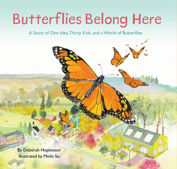 Butterflies Belong Here - A Story of One Idea Thirty Kids and a World of Butterflies - cover
