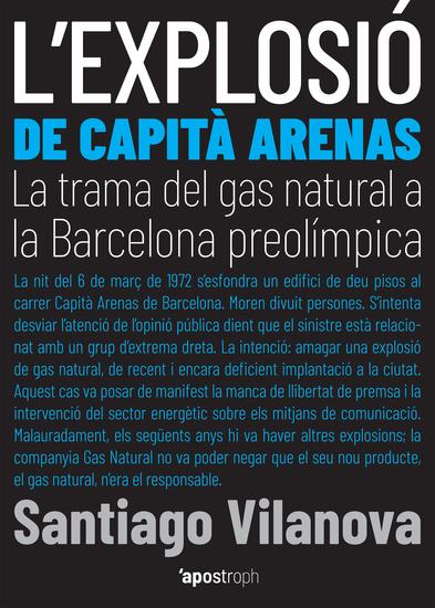 L'explosió de Capità Arenas - La trama del gas natural a la Barcelona preolímpica - cover