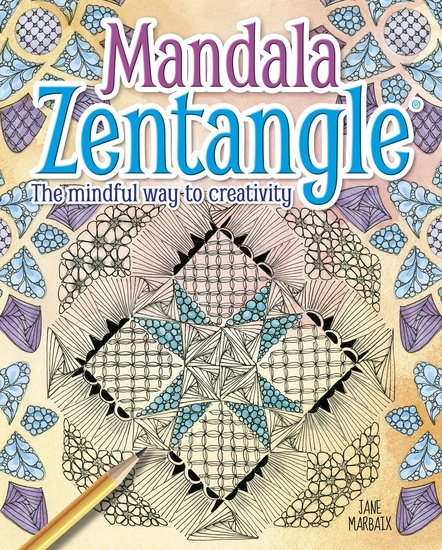 Mandala Zentangle - The Mindful Way to Creativity - cover