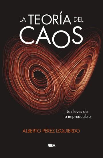 La teoría del caos - Las leyes de lo impredecible - cover