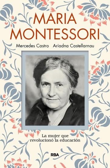 Maria Montessori - La mujer que revolucionó la educación - cover