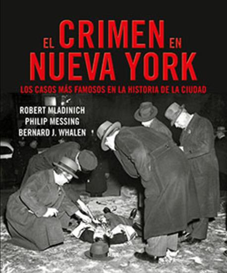 El crimen en Nueva York - Los casos más famosos en la historia de la ciudad - cover