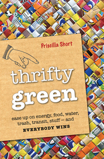 Thrifty Green - Ease Up on Energy Food Water Trash Transit Stuff—and Everybody Wins - cover