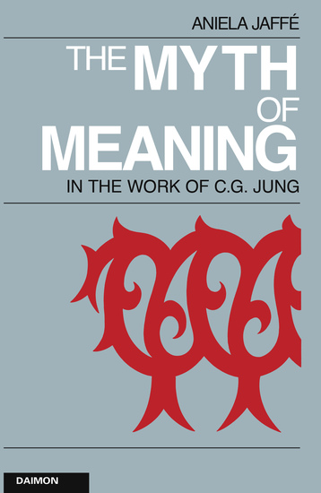 The Myth of Meaning in the Works of C G Jung - cover