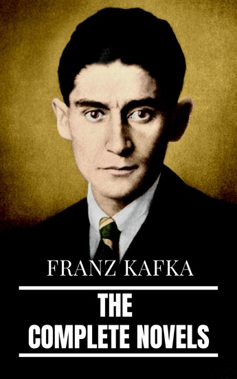 Franz Kafka: The Complete Novels - cover
