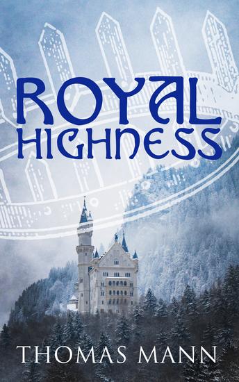 Royal Highness - Philosophical Novel - cover