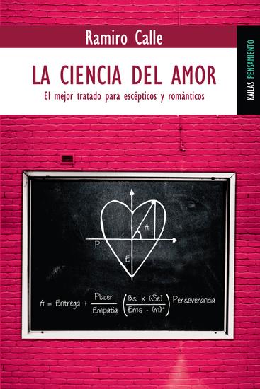 La ciencia del amor - El mejor tratado para escépticos y románticos - cover
