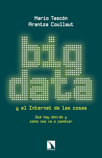 Big Data y el Internet de las cosas - Qué hay detrás y cómo nos va a cambiar - cover