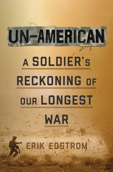 Un-American - A Soldier's Reckoning of Our Longest War - cover
