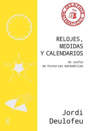 Relojes medidas y calendarios - Un sinfín de historias matemáticas - cover