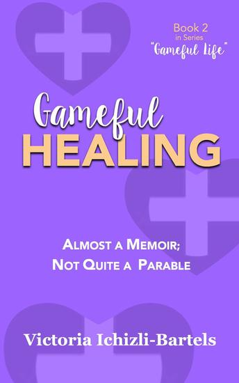 Gameful Healing - Gameful Life #2 - cover