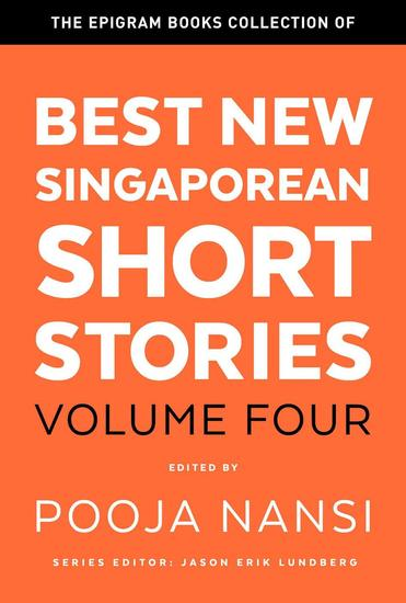 The Epigram Books Collection of Best New Singaporean Short Stories: Volume Four - Best New Singaporean Short Stories #4 - cover