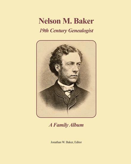 Nelson M Baker 19th Century Genealogist - A Family Album - cover