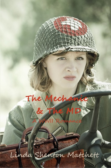 The Mechanic & The MD - A WWII Romance - cover