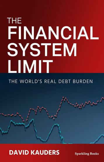 The Financial System Limit - Radical Thoughts about Money - cover
